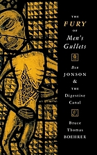 The fury of men's gullets : Ben Jonson and the digestive canal