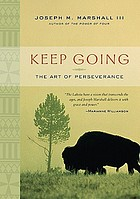 Keep going : the art of perseverance