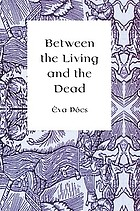 Between the living and the dead a perspective on witches and seers in the early modern age