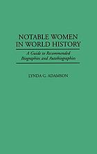 Notable women in world history : a guide to recommended biographies and autobiographies
