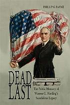Dead last : the public memory of Warren G. Harding's scandalous legacy