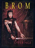 Offerings : the art of Brom