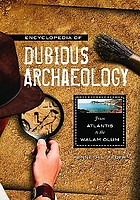 Encyclopedia of dubious archaeology from Atlantis to the Walam Olum