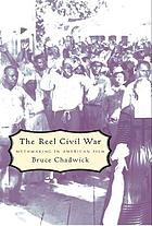 The reel Civil War : mythmaking in American film
