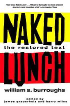 Naked lunch : the restored text