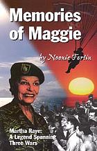 Memories of Maggie : Martha Raye--a legend spanning three wars