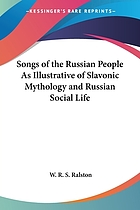 The songs of the Russian people, as illustrative of Slavonic mythology and Russian social life