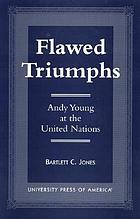 Flawed triumphs : Andy Young at the United Nations