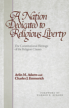 A nation dedicated to religious liberty : the constitutional heritage of the religion clauses