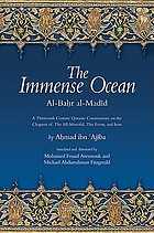 A thirteenth/eighteenth century Quranic commentary on the chapters of The all-merciful, the event and Iron from the immense ocean : al-Baḥr al-madīdThe immense ocean : Al-Bahr al-Madid : a thirteenth/eighteenth century Quranic commentary on the chapters of the The all-merciful, the event, and Iron