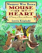 Mouse of my heart : a treasury of sense and nonsense