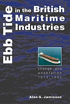 Ebb tide in the British maritime industries : change and adaptation, 1918-1990