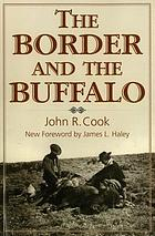 The border and the buffalo; an untold story of the Southwest Plains