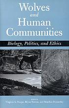 Wolves and human communities : biology, politics, and ethics