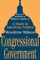 Congressional government; a study in American politics