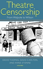 Theatre censorship : from Walpole to Wilson
