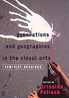 Generations and geographies in the visual arts : feminist readings