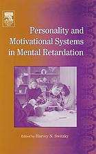 Personality and motivational systems in mental retardation