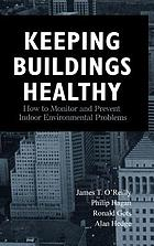 Keeping buildings healthy : how to monitor and prevent indoor environmental problems