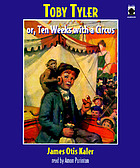 Toby Tyler, or, Ten weeks with a circus