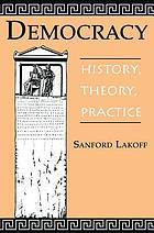 Democracy : history, theory, practice