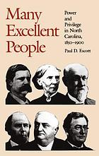 Many excellent people : power and privilege in North Carolina, 1850-1900
