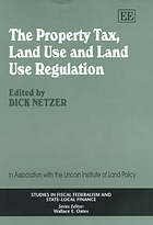 The property tax, land use and land use regulation