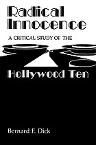 Radical innocence : a critical study of the Hollywood Ten