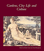 Gardens, city life and culture : a world tour