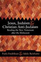 Jesus, Judaism, and Christian anti-Judaism : reading the New Testament after the Holocaust