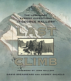 Last climb : the legendary Everest expeditions of George Mallory
