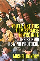 You'll like this film because you're in it : the Be kind rewind protocol