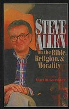 Steve Allen on the Bible, religion, & morality