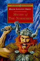 Myths of the Norsemen : retold from the Old Norse poems and tales