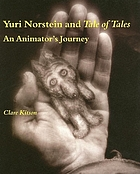Yuri Norstein and Tale of tales : an animator's journey