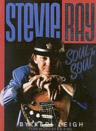 Stevie Ray : soul to soul