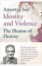 Identity and violence : the illusion of destiny
