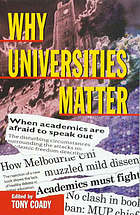 Why universities matter : a conversation about values, means, and directions
