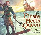 The pirate meets the queen : an illuminated tale