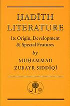 Ḥadīth literature : its origin, development and special features