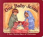 One baby Jesus : a new Twelve days of Christmas
