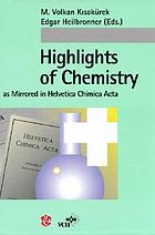 Highlights of chemistry : as mirrored in Helvetica chimica acta