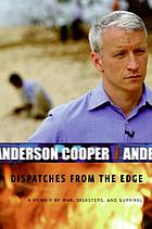 Dispatches from the edge : a memoir of war, disasters, and survival