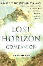 Lost horizon companion : a guide to the James Hilton novel and its characters, critical reception, film adaptations and place in popular culture