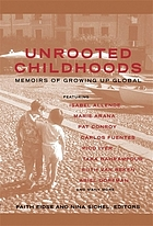 Unrooted childhoods : memoirs of growing up global Unrooted childhoods : narratives of grown up global