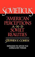Sovieticus : American perceptions and Soviet realities