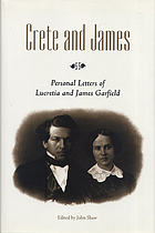 Crete and James personal letters of Lucretia and James Garfield
