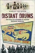 Distant drums : the role of colonies in British imperial warfare