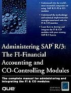 Administering SAP R/3 : the FI-financial accounting and CO-controlling modules