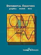 Differential equations : graphics, models, dataExploring differential equations via graphics, models, and data